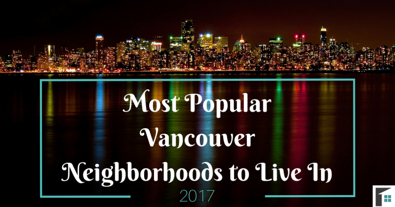 Most Popular Vancouver Neighborhoods to Live In