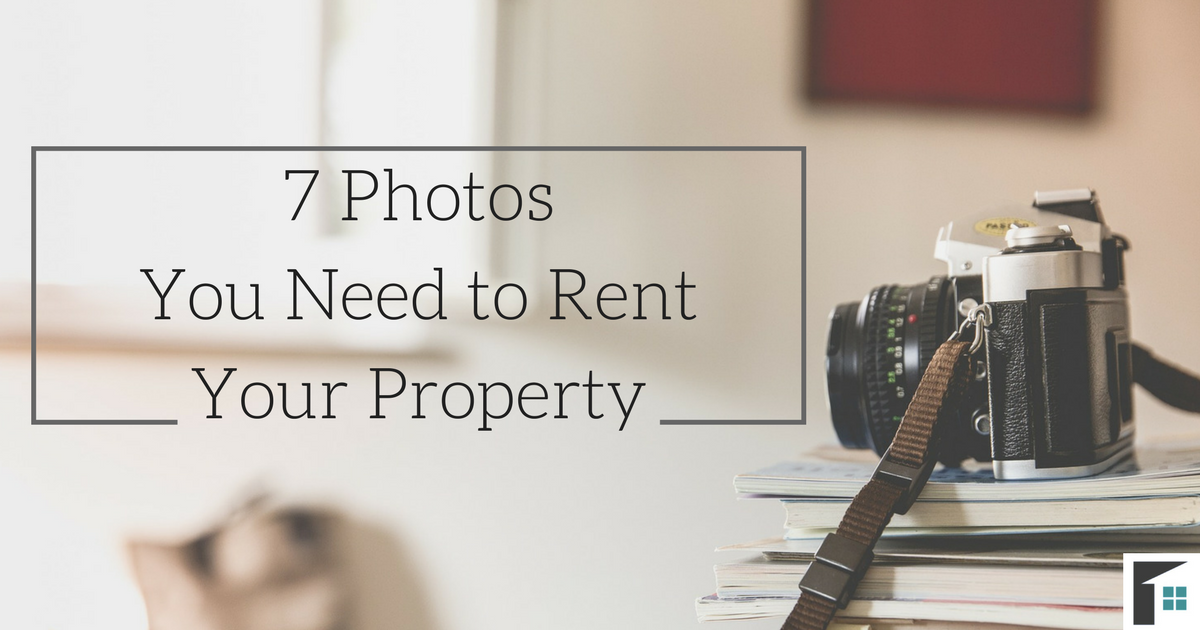 7 Photos You Need to Rent Your Property