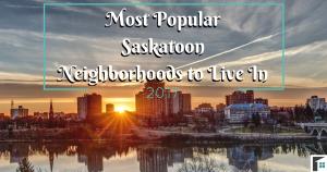 Most Popular Saskatoon Neighborhoods to Live In