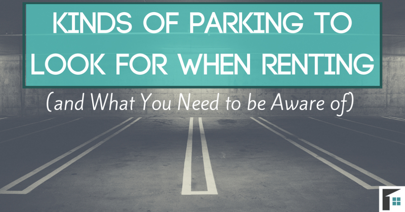 Kinds of Parking to Look for When Renting (and What You Need to be Aware of)