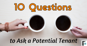 10 Questions to ask a Potential Tenant 2