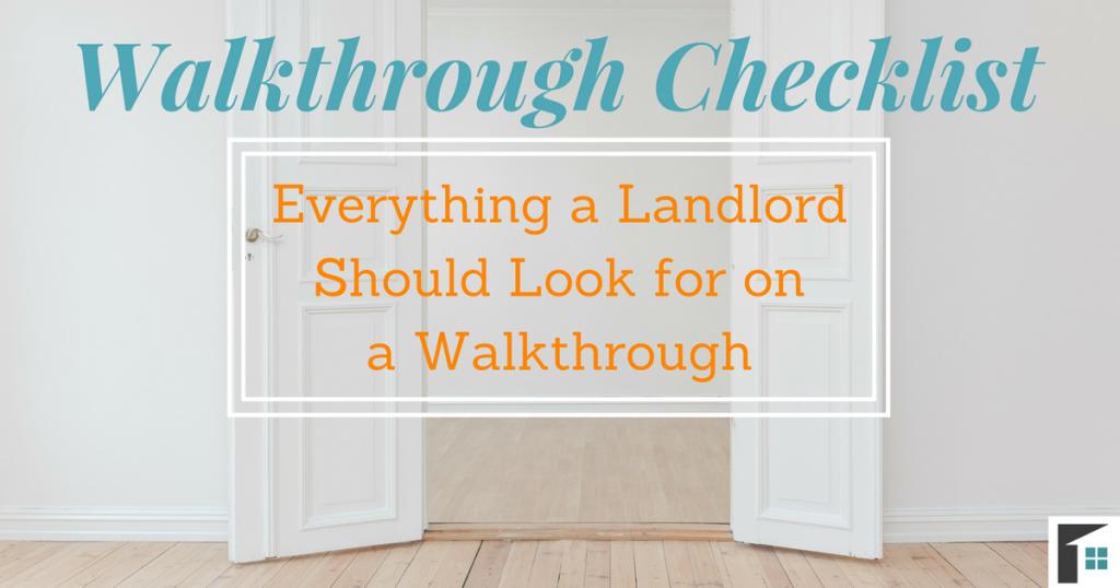 Walkthrough Checklist - Everything a Landlord Should Look for on a Walkthrough