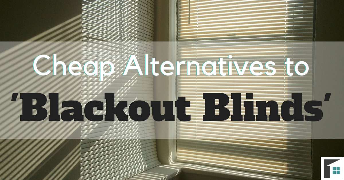 Cheap Alternatives To Blackout Blinds