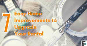 7 Easy Home Improvements to Upgrade Your Rental