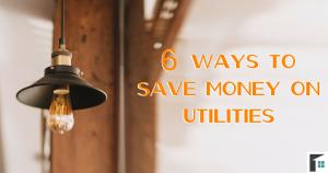 6 Ways to Save Money on Utilities