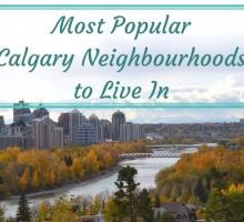 Most Popular Calgary Neighbourhoods to Live In