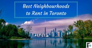 Best Neighbourhoods to Rent in Toronto
