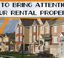 How to Bring Attention to Your Rental Property