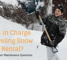 Who is in Charge of Shoveling Snow at a Rental? And Other Outdoor Maintenance Questions