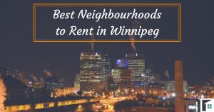 Best Neighbourhoods to Rent in Winnipeg