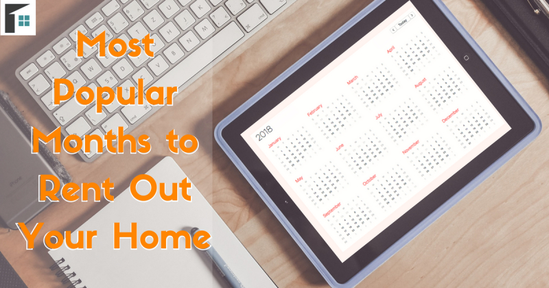 Most Popular Months to Rent Out Your Home