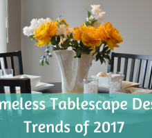 5 Timeless Tablescape Design Trends of 2017 – Review