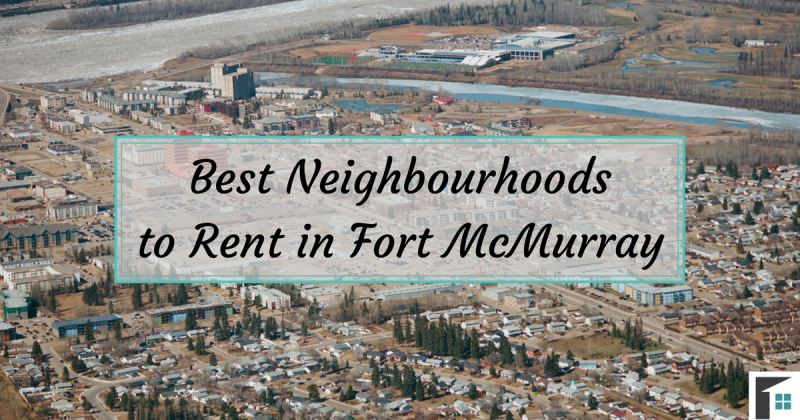 Best Neighbourhoods to Rent in Fort McMurray, Alberta