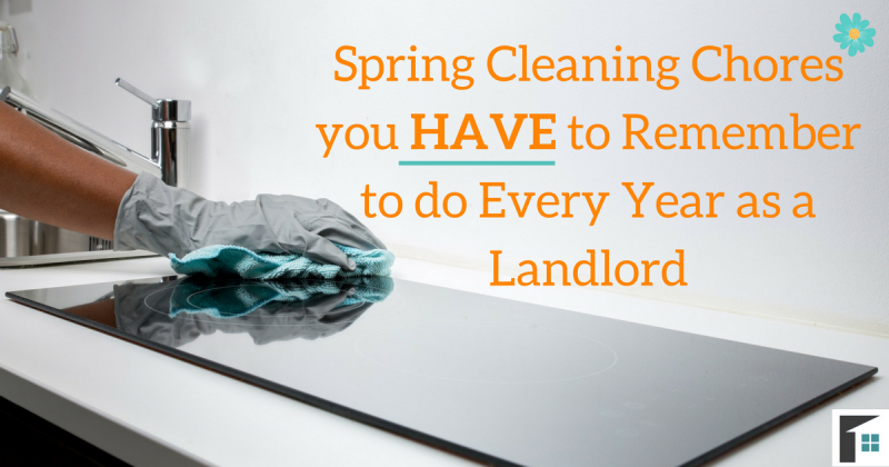 Spring Cleaning Chores you HAVE to Remember to do Every Year as a Landlord