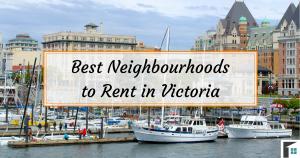 Best Neighbourhoods to Rent in Victoria