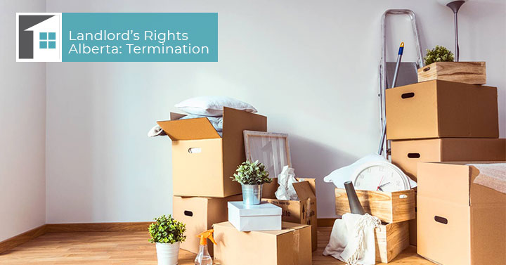 Landlord's Rights Alberta: Termination